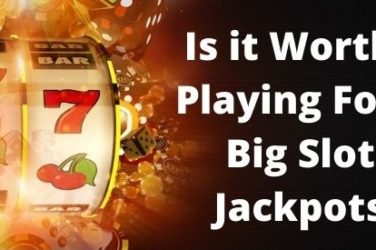 Is it Worth Playing For Big Slots Jackpots When You Have an Edge?