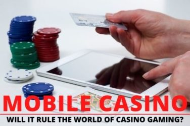 Will Mobile Casino Ever Rule The World Of Casino Gaming?