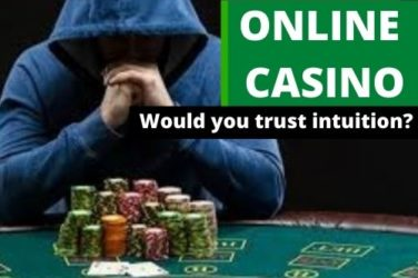 Should You Trust Your Intuition When It Comes to Online Casino?